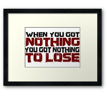 Beautiful Inspirational Quotes Nothing To Lose Framed Print