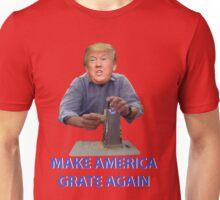 Make America Grate Again - Donald Trump Unisex T-Shirt