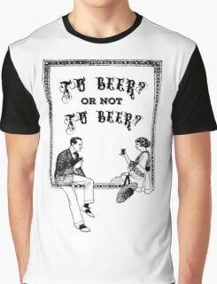 To Be Or Not To be Shakespeare Beer Funny Drinking Quotes Graphic T-Shirt