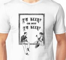 To Be Or Not To be Shakespeare Beer Funny Drinking Quotes Unisex T-Shirt