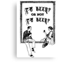 To Be Or Not To be Shakespeare Beer Funny Drinking Quotes Canvas Print
