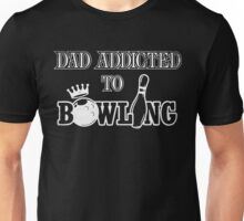Dad Bowling,Fathers Gift Mens Bowler Quote Funny Unisex T-Shirt