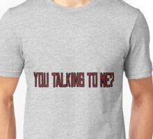You Talking To Me Taxi Driver Movie Quotes New York  Unisex T-Shirt