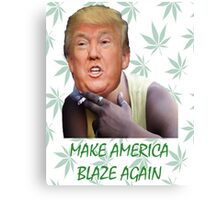 Make America Blaze Again - Donald Trump Canvas Print