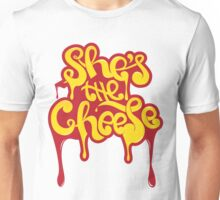 She's the Cheese Unisex T-Shirt