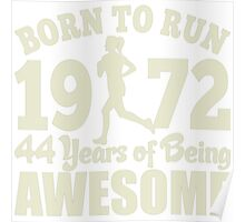 Born To Run 1972 44 Years Of Being Awesome Poster