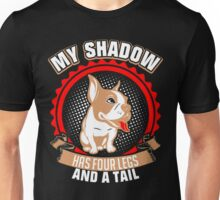 My Shadow Has Four Legs And A Tail Bulldog Unisex T-Shirt