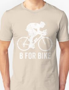 Bicycle-B For Bike Cycling Lovers Gift Funny Unisex T-Shirt