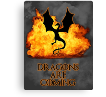 Dragons are coming 2 Canvas Print