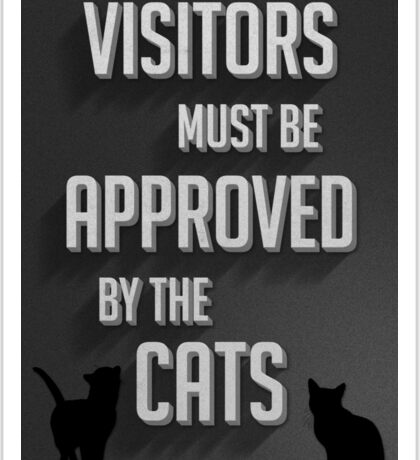 Visitors must be approved by the Cats Sticker