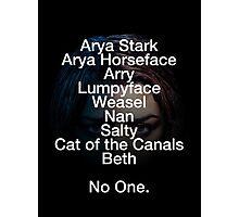 Arya Stark - No One Photographic Print