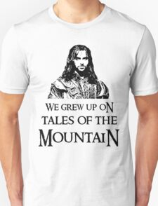 """We Grew Up On Tales Of The Mountain."" Unisex T-Shirt"