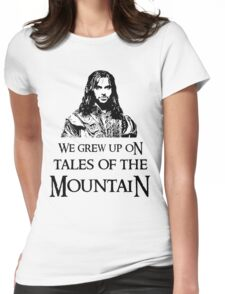 """""""We Grew Up On Tales Of The Mountain."""" Womens Fitted T-Shirt"""