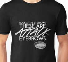 Attack Eyebrows Unisex T-Shirt