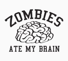 Zombies Ate My Brain by DesignFactoryD