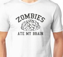 Zombies Ate My Brain Unisex T-Shirt