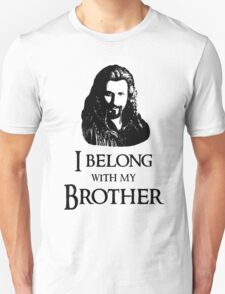 """""""I Belong With My Brother."""" Unisex T-Shirt"""
