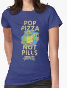 Pop Pizza Not Pills Womens Fitted T-Shirt