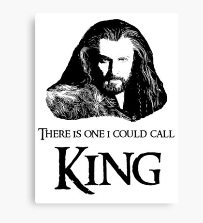"""""""There Is One I Could Call King."""" Canvas Print"""