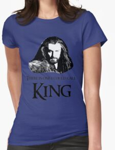 """""""There Is One I Could Call King."""" T-Shirt"""