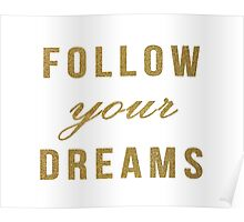 Gold follow your dreams Poster