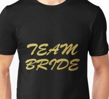 TEAM BRIDE gold design Unisex T-Shirt