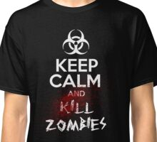 ...and kill Zombies Classic T-Shirt