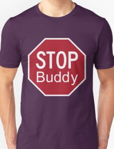 STOP Buddy - the Canadian Stop Sign Unisex T-Shirt
