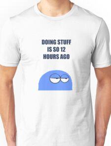 Lazy Bloo Quote Unisex T-Shirt