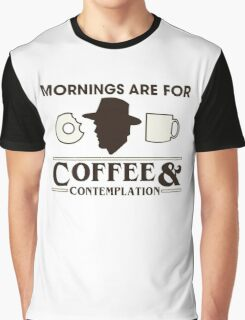 Mornings are for Coffee & Contemplation Graphic T-Shirt
