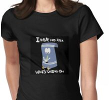 I HAVE NO IDEA Womens Fitted T-Shirt
