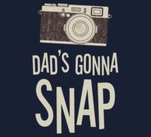Dad's Gonna Snap Kids Clothes