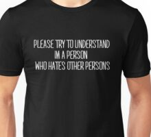 Please try to understand hate : Funny Humor Saying Unisex T-Shirt