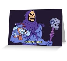 I am not nice Greeting Card