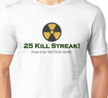 25 Kill Streak - Press 6 for Tactical Nuke Unisex T-Shirt
