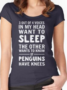 3 out of 4 voices in my head want to sleep. The other wants to know if penguins have knees Women's Fitted Scoop T-Shirt