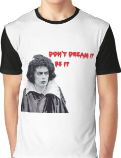 don't dream it, be it Graphic T-Shirt