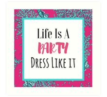 Lilly Pulitzer - Life is a party Art Print