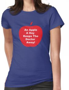 An Apple A Day Keeps The Doctor Away! Womens Fitted T-Shirt