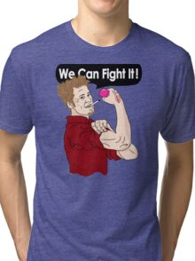 We can fight it! Tri-blend T-Shirt