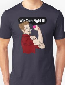 We can fight it! T-Shirt