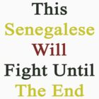 This Senegalese Will Fight Until The End  by supernova23