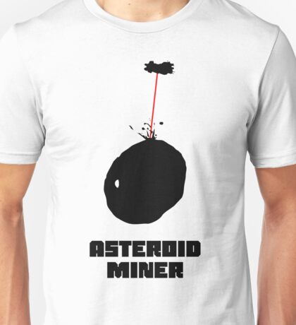 Asteroid Miner Unisex T-Shirt