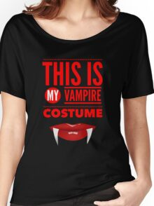 Funny Halloween TShirt Hoodie Costume This is my Vampire Costume Women's Relaxed Fit T-Shirt