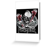 "Plumber Skull: ""The Plumber"" Greeting Card"