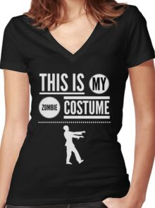 Funny Halloween TShirt Hoodie Costume This is my Zombie Costume Women's Fitted V-Neck T-Shirt