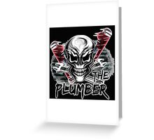 "Plumber Skull 1: ""The Plumber"" Greeting Card"