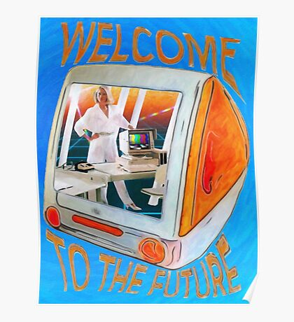 Welcome to the Future Poster