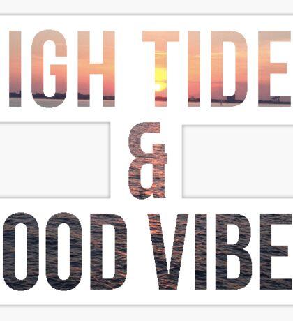 High Tides & Good Vibes Sticker
