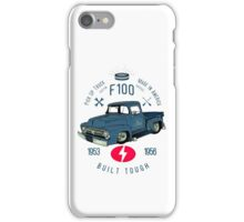 Ford F100 Truck Built Tough iPhone Case/Skin